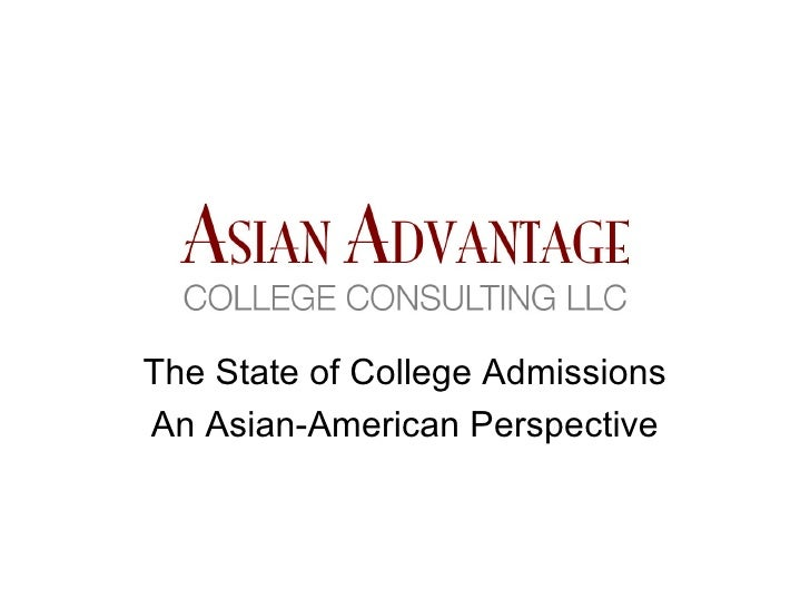 Asian Advantage College Consulting The State of College Admissions An Asian-American Perspective