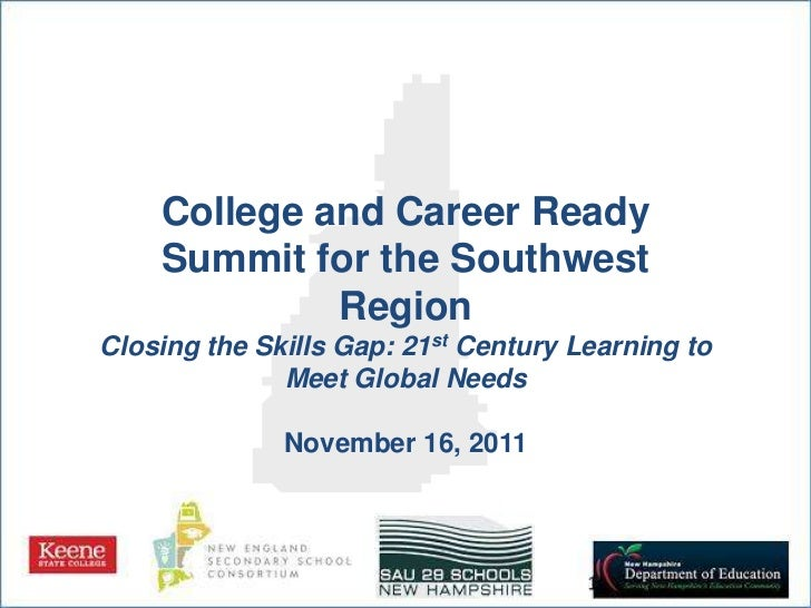 College and Career Ready    Summit for the Southwest             RegionClosing the Skills Gap: 21st Century Learning to   ...