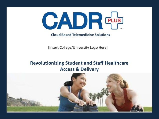 Cloud Based Telemedicine Solutions        [Insert College/University Logo Here]                    Presented byRevolutioni...