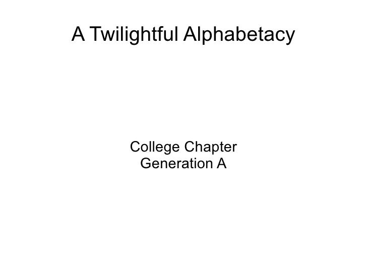 A Twilightful Alphabetacy College Chapter Generation A