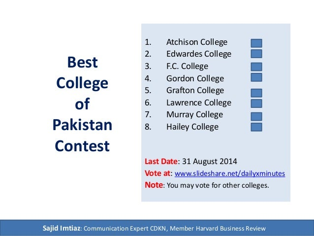Best College of Pakistan Contest 1. Atchison College 2. Edwardes College 3. F.C. College 4. Gordon College 5. Grafton Coll...