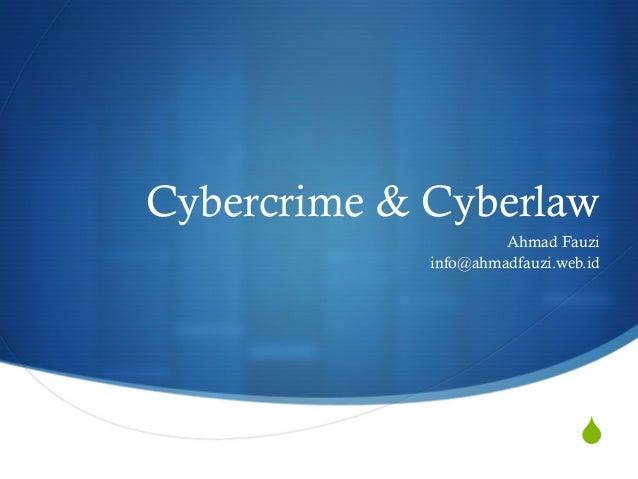 Cybercrime & Cyberlaw                      Ahmad Fauzi             info@ahmadfauzi.web.id                                S