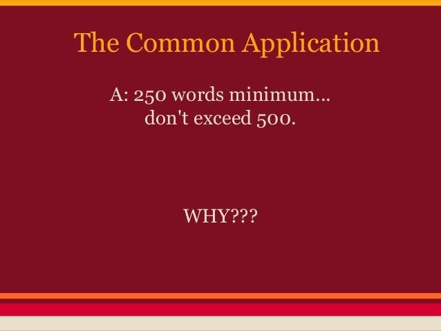 For the common app. essay part it says minimum 250 words?