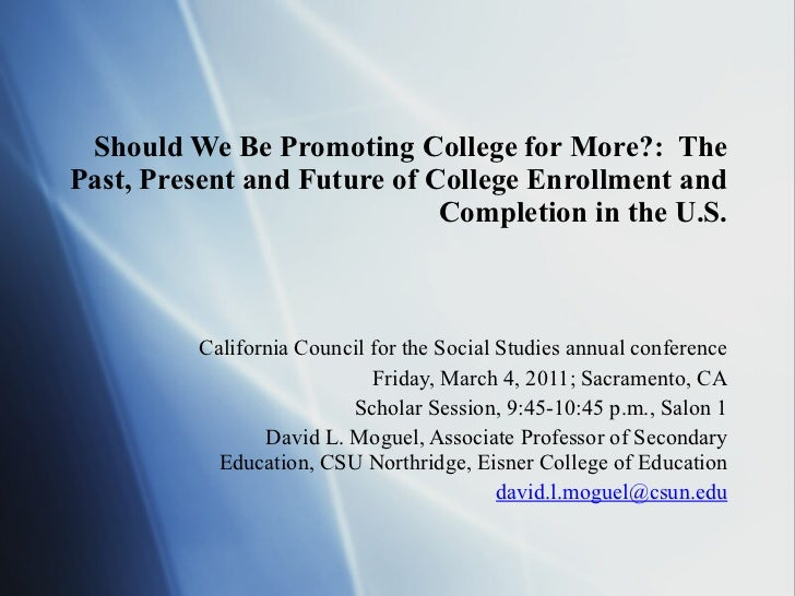 Should We Be Promoting College for More?:  The Past, Present and Future of College Enrollment and Completion in the U.S. C...
