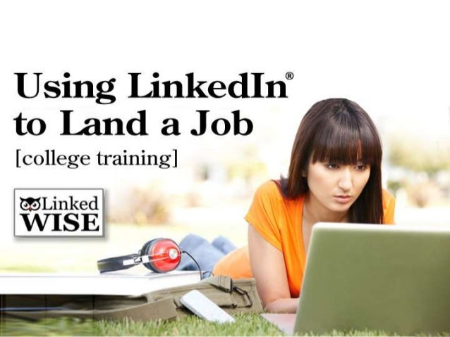 College - Using LinkedIn to Land a Job
