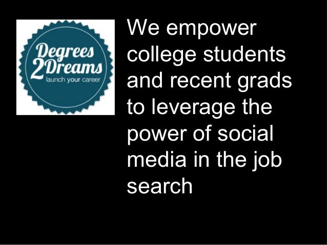 We empower college students and recent grads to leverage the power of social media in the job search