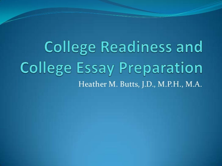 College readiness and college essay preparation