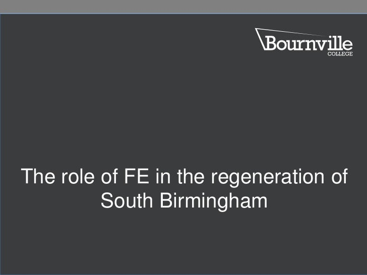 The role of FE in the regeneration of South Birmingham<br />