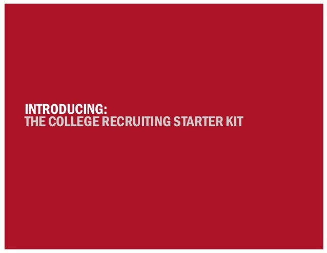 INTRODUCING:THE COLLEGE RECRUITING STARTER KIT