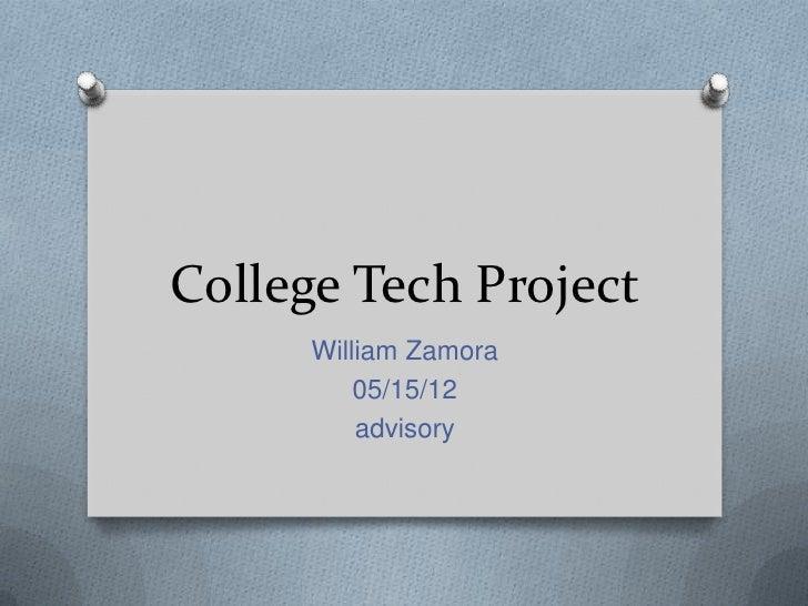 College Tech Project     William Zamora         05/15/12         advisory