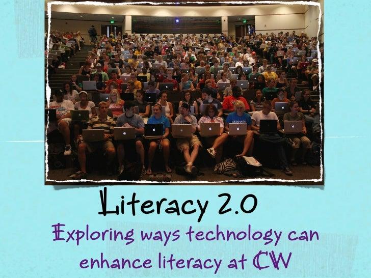Literacy 2.0Exploring ways technology can  enhance literacy at CW