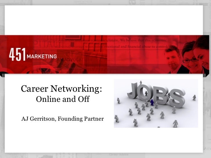 Career Networking:  Online and Off AJ Gerritson, Founding Partner