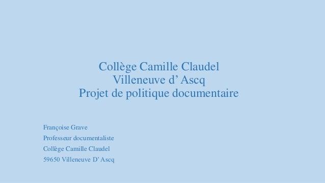 Collège Camille Claudel Villeneuve d'Ascq Projet de politique documentaire Françoise Grave Professeur documentaliste Collè...