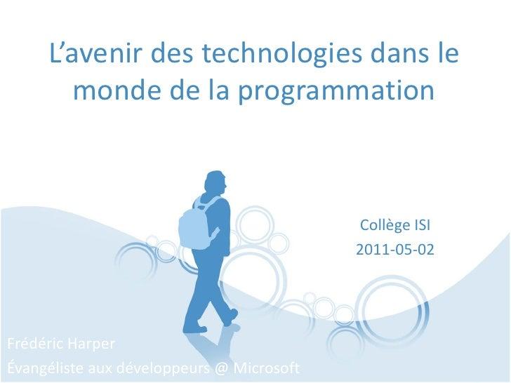 L'avenir des technologies dans le        monde de la programmation                                           Collège ISI  ...