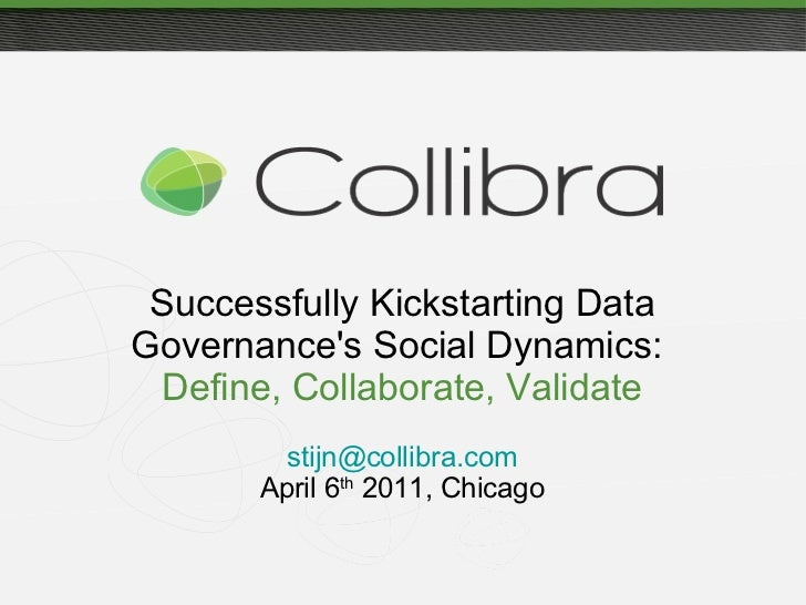 Successfully Kickstarting Data Governance's Social Dynamics: Define, Collaborate, Validate