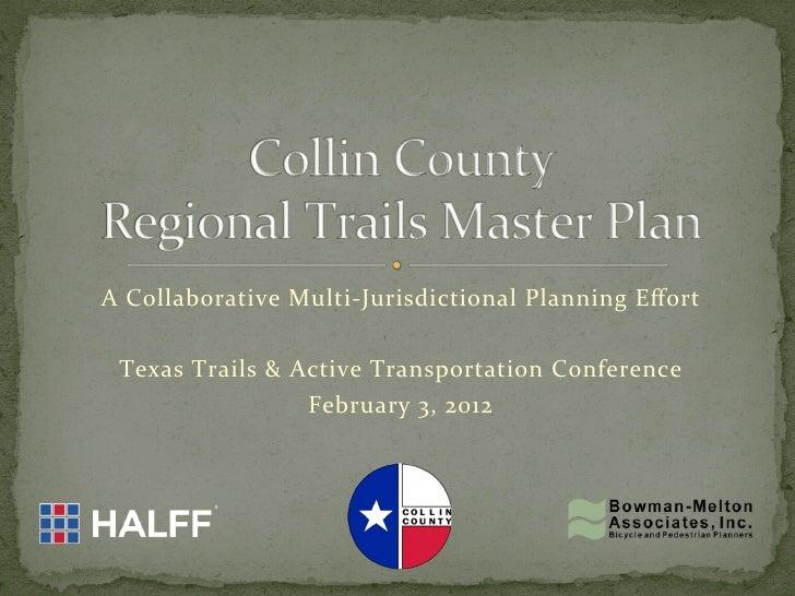 A Collaborative Multi-‐Jurisdictional Planning Effort                                        Texas Trails ...