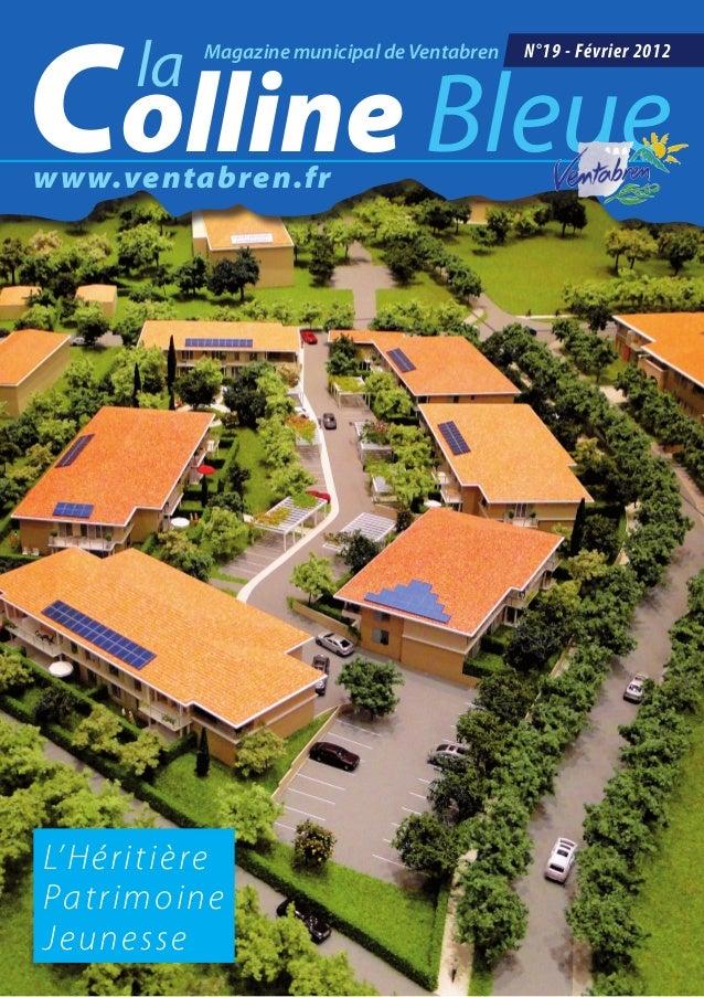 Colline Bleue     la   Magazine municipal de Ventabren   N°19 - Février 2012www.ventabren.frL'HéritièrePatrimoineJ e unesse