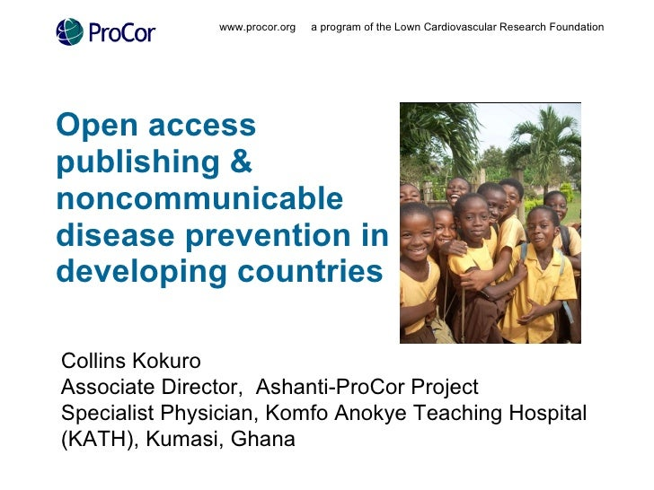 Open access publishing & noncommunicable disease prevention in developing countries www.procor.org  a program of the Lown ...