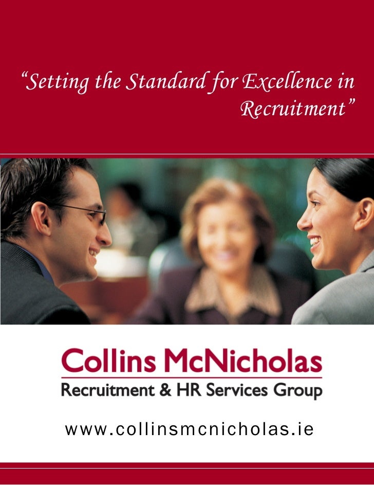 """Setting the Standard for Excellence in                          Recruitment""     www.collinsmcnicholas.ie"