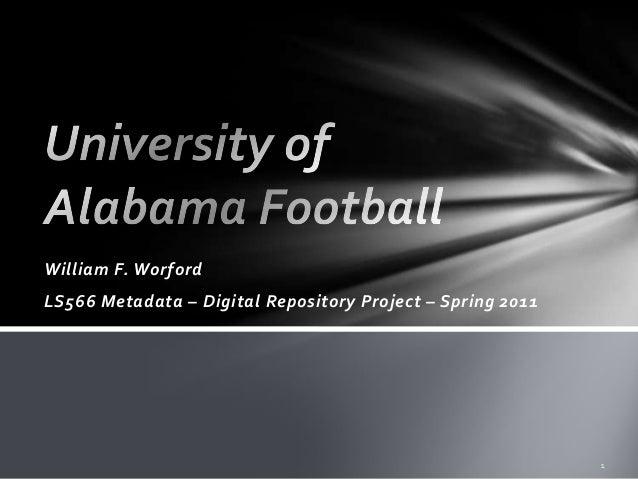 William F. Worford LS566 Metadata – Digital Repository Project – Spring 2011
