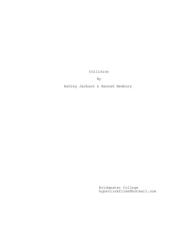 Collision               ByAshley Jackson & Hannah Rewbury                Bridgwater College                hyperlinkfilms@...
