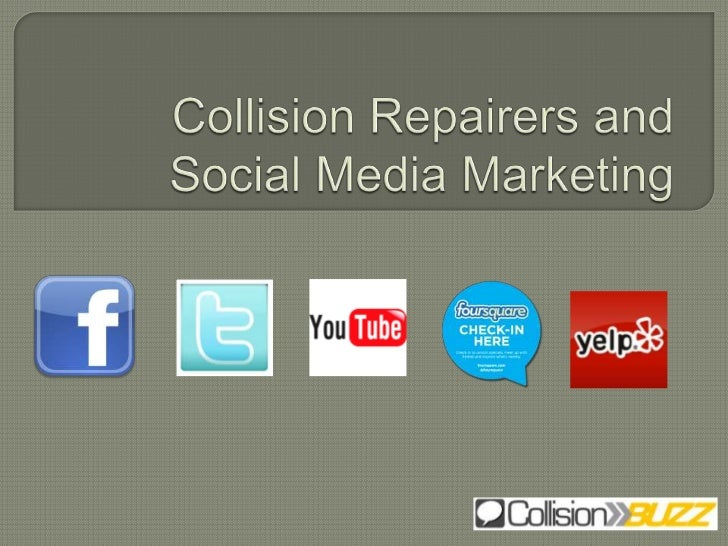 Collision Repairers and Social Media Marketing<br />