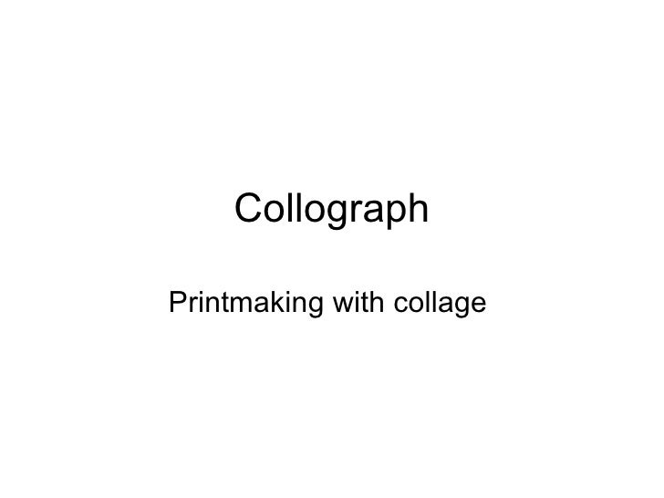 Collograph Printmaking with collage