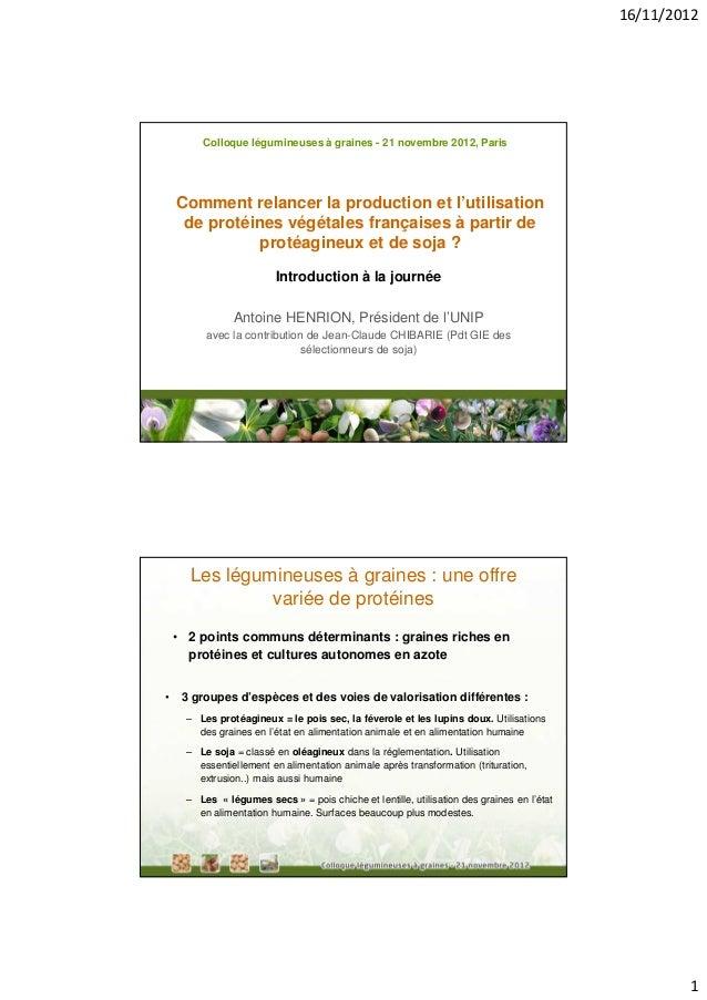 16/11/2012         Colloque légumineuses à graines - 21 novembre 2012, Paris    Comment relancer la production et l'utilis...