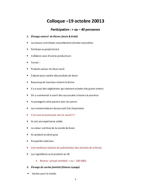 Colloque –19 octobre 20013 Participation : + ou – 40 personnes 1. Élevage naturel de Bisons (Josée & Dubé) • Les bisons so...