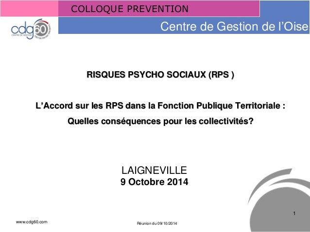 www.cdg60.com  Réunion du 09/10/2014  Le management des risques : Une organisation préparée en vaut deux  COLLOQUE PREVENT...