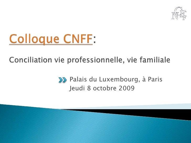 Colloque CNFF: Conciliation vie professionnelle, vie familiale<br />Palais du Luxembourg, à Paris<br />Jeudi 8 octobre 200...
