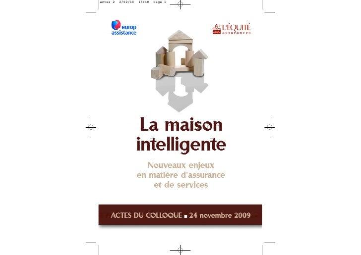 Colloque Maison Intelligente par Europ Assistance et L'Equité. Novembre 2009