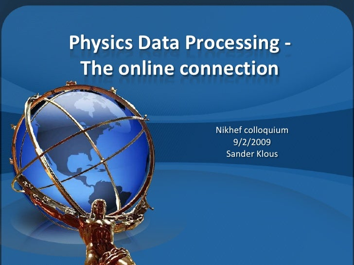 Physics Data Processing - The online connection