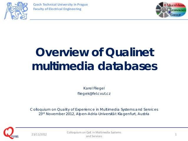 CzechTechnicalUniversityinPrague FacultyofElectricalEngineeringOverview of Qualinetmultimedia databases            ...