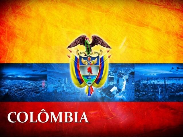  Colômbia é uma república constitucional do Noroeste da América do Sul. Suas fronteiras são a Venezuela e o Brasil. A sua...