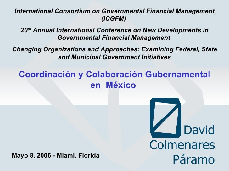 International Consortium on Governmental Financial Management (ICGFM)   20 th  Annual International Conference on New Deve...