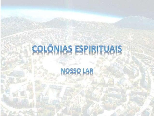 Colônias espirituais nosso lar