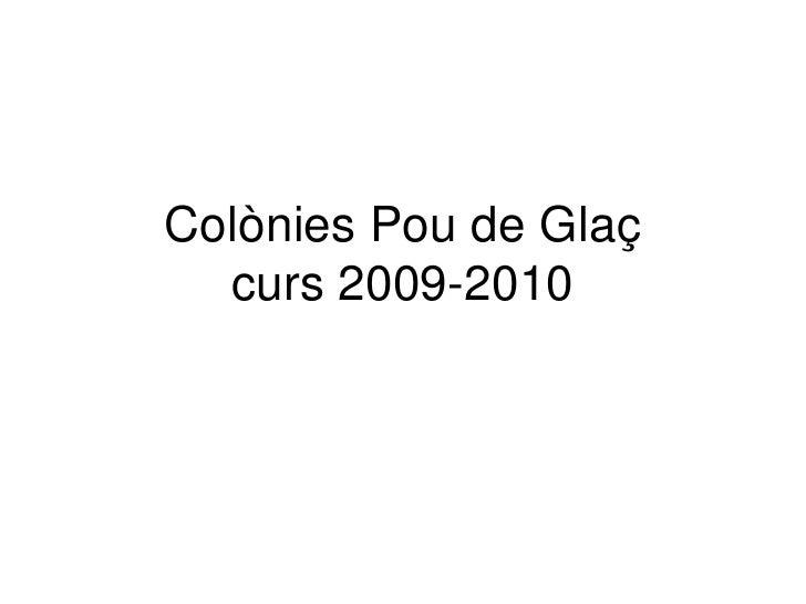 ColòniesPou de Glaçcurs 2009-2010<br />