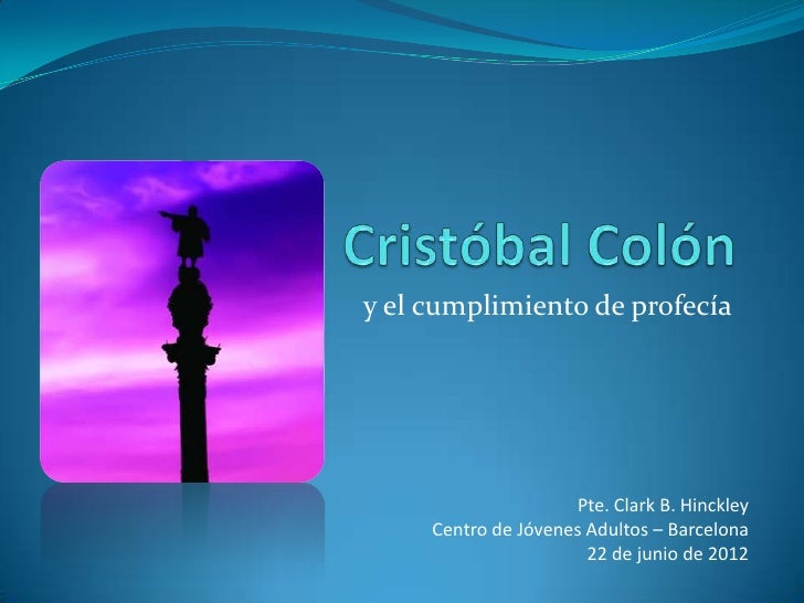 y el cumplimiento de profecía                     Pte. Clark B. Hinckley     Centro de Jóvenes Adultos – Barcelona        ...