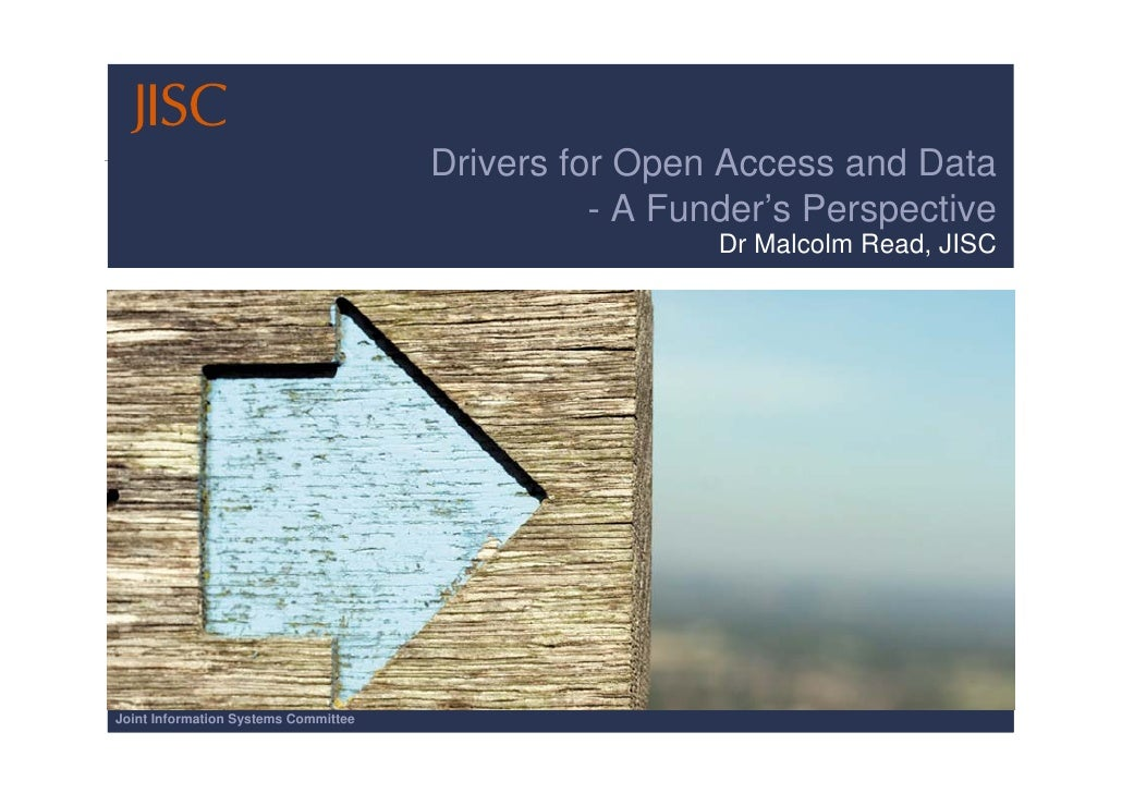 Drivers for Open Access and Data                                                - A Funder's Perspective                  ...