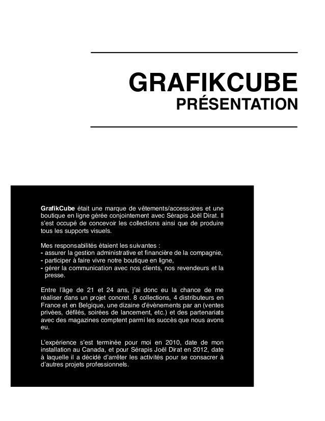 GRAFIKCUBE PRÉSENTATION GrafikCube était une marque de vêtements/accessoires et une boutique en ligne gérée conjointement a...