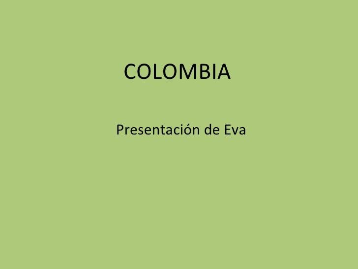 COLOMBIA Presentación de Eva