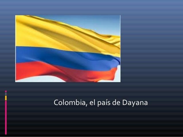 Colombia, el país de Dayana