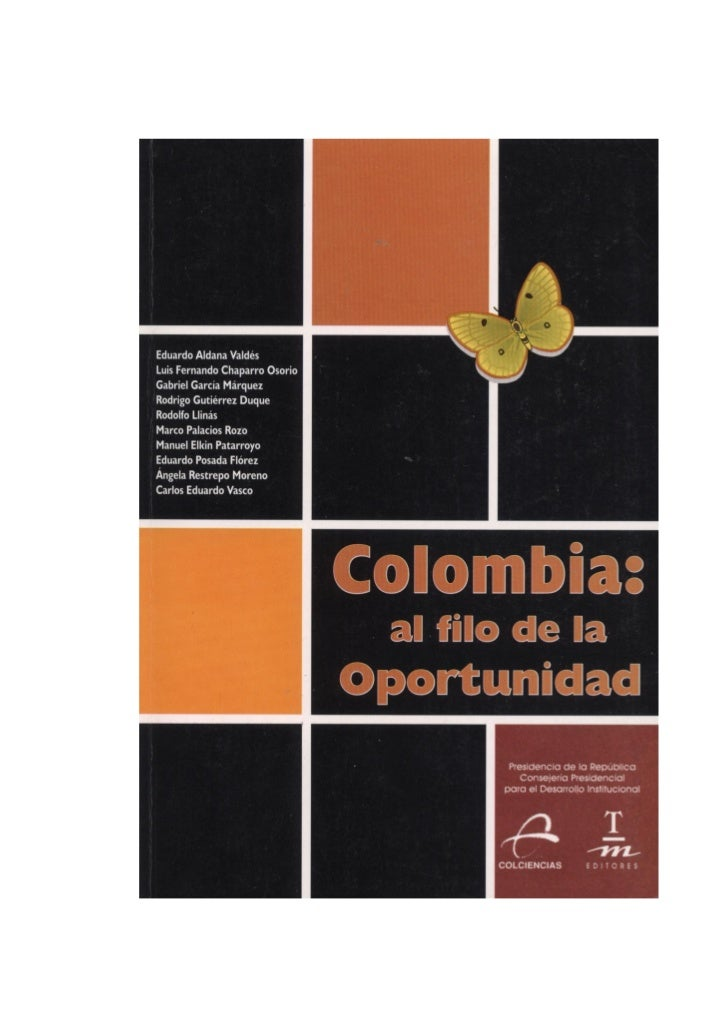 INFORME DE LA MISION DE SABIOS                 COLOMBIA:            AL FILO DE LA            OPORTUNIDAD             MISIÓ...