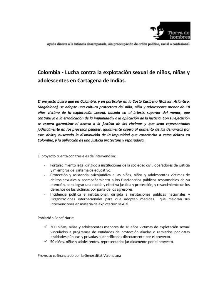 Colombia - Lucha contra la explotación sexual de niños, niñas yadolescentes en Cartagena de Indias.El proyecto busca que e...