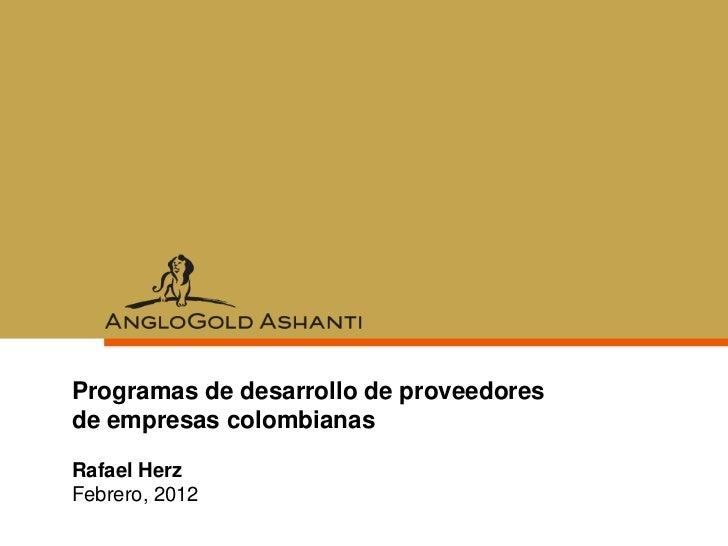 Programas de desarrollo de proveedoresde empresas colombianasRafael HerzFebrero, 2012