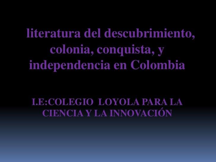literatura conquista colombia: