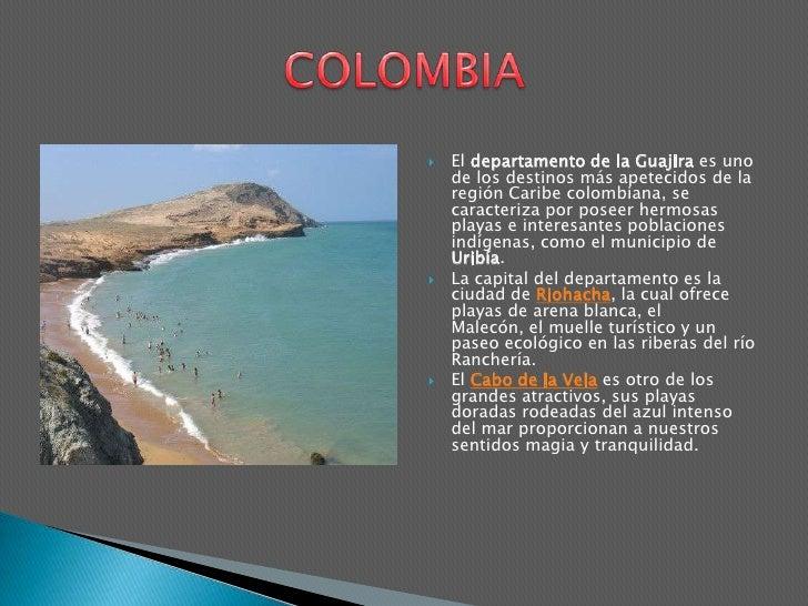 El departamento de la Guajira es uno de los destinos más apetecidos de la región Caribe colombiana, se caracteriza por pos...