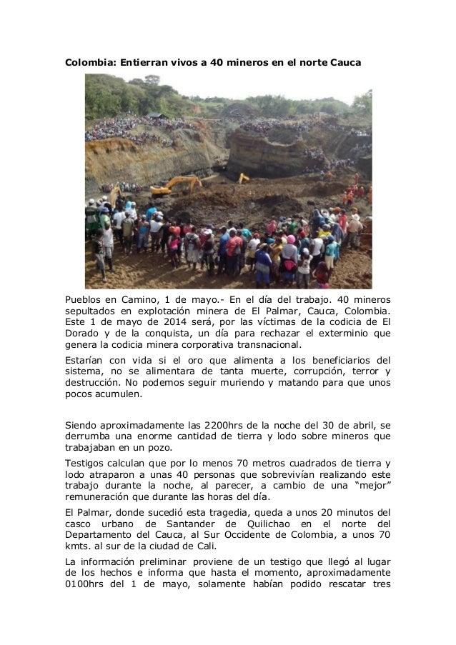 Colombia: Entierran vivos a 40 mineros en el norte Cauca Pueblos en Camino, 1 de mayo.- En el día del trabajo. 40 mineros ...
