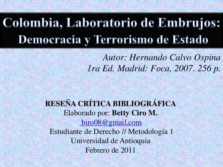 Colombia, Laboratorio de Embrujos:<br />Democracia y Terrorismo de Estado<br />Autor: Hernando Calvo Ospina1ra Ed. Madrid:...